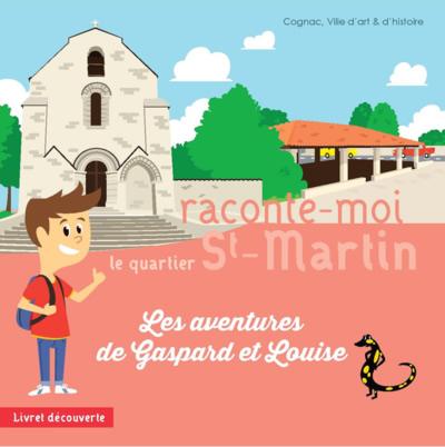 Raconte moi Cognac les aventures de Gaspard et Louise quartier Saint Martin livret édité par Cognac ville d'art et d'histoire
