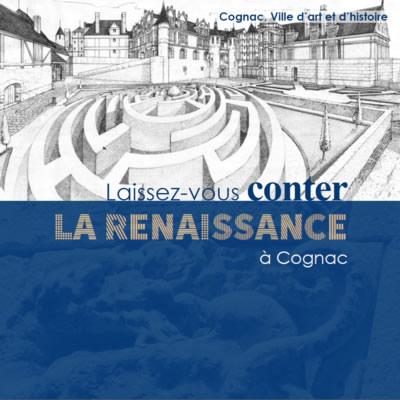 Laissez-vous conter Cognac à la Renaissanceun livret édité par Cognac ville d'art et d'histoire