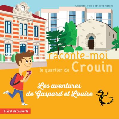 Raconte moi Cognac les aventures de Gaspard et Louise quartier de Crouin livret édité par Cognac ville d'art et d'histoire