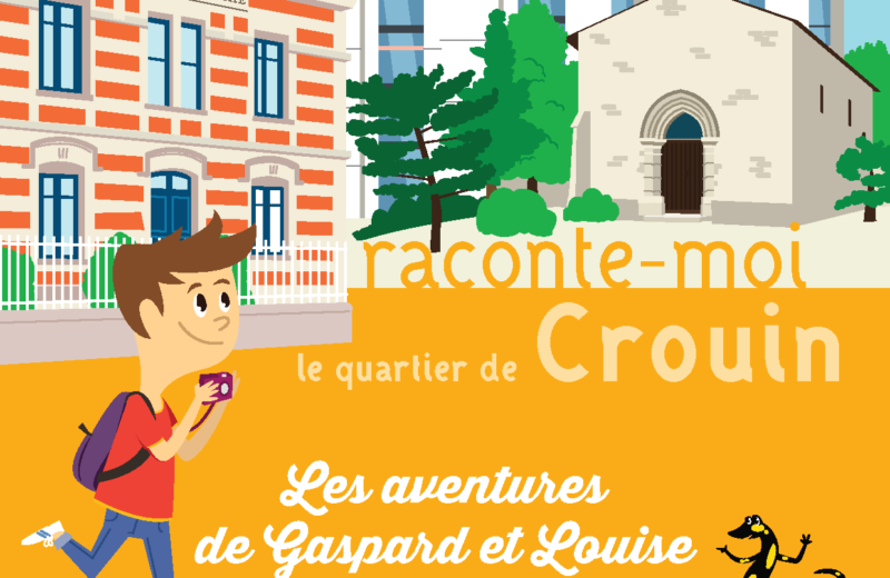 RACONTE-MOI LE QUARTIER DE CROUIN, LES AVENTURES DE GASPARD ET LOUISE à COGNAC - 0